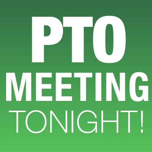 PTO Meeting Tonight!!